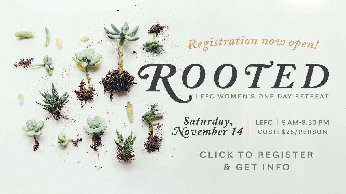 Rooted - LEFC Women's Retreat